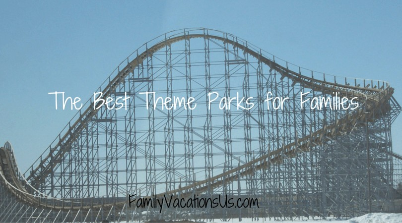 Best Theme Parks for Families