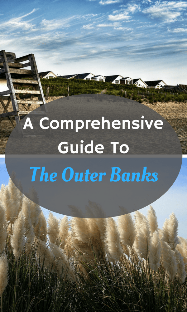 A Comprehensive Guide to the Outer Banks