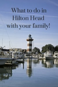 What to do in Hilton Head with your family!