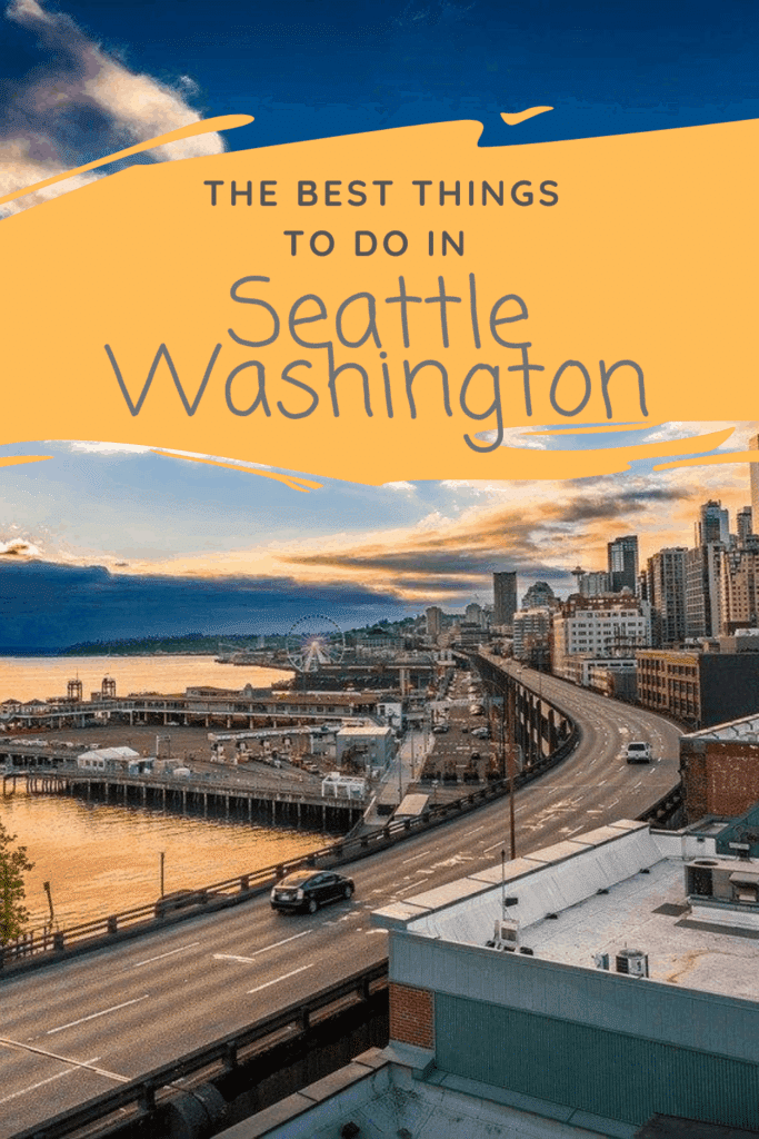 Discover the Best and Most fun things to do while in Seattle Washington