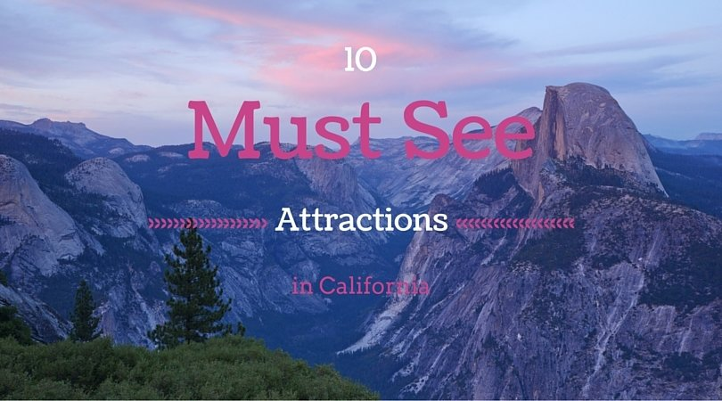 10 must see california attractions