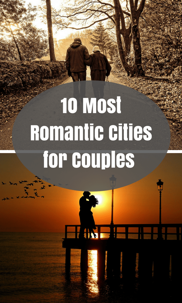 10 Most Romantic Cities for Couples