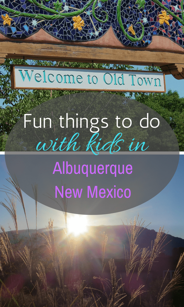 Fun Things to Do With Kids in Albuquerque, New Mexico