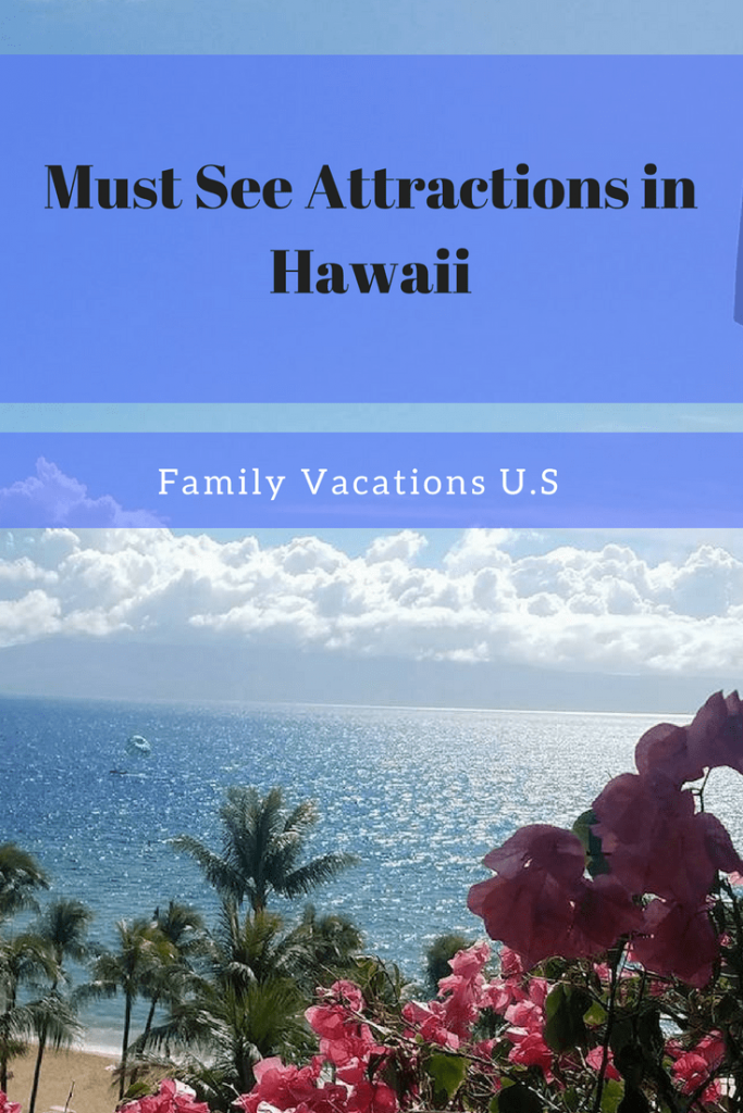 Check out this list of must see attractions in Hawaii