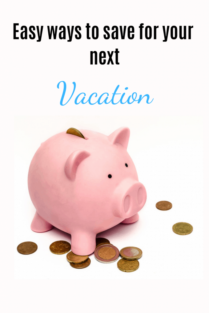 Do you need a vacation, but can't figure out how to fund the trip? We have 4 painless ways to save for your next family vacation. #vacation #saveforvacation #traveltips
