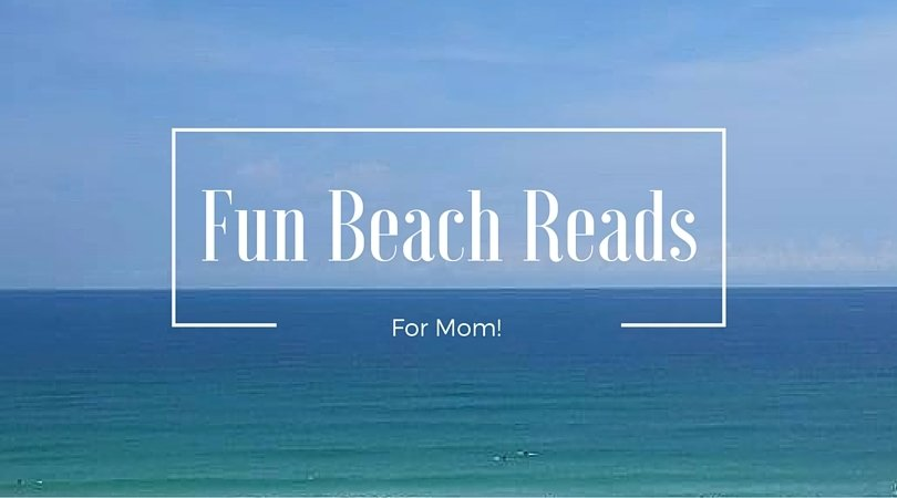 Fun Beach Reads for Mom