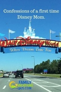 Confessions of a first time Disney Mom.