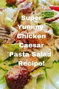 Super Yummy Chicken Caesar Pasta Salad Recipe!