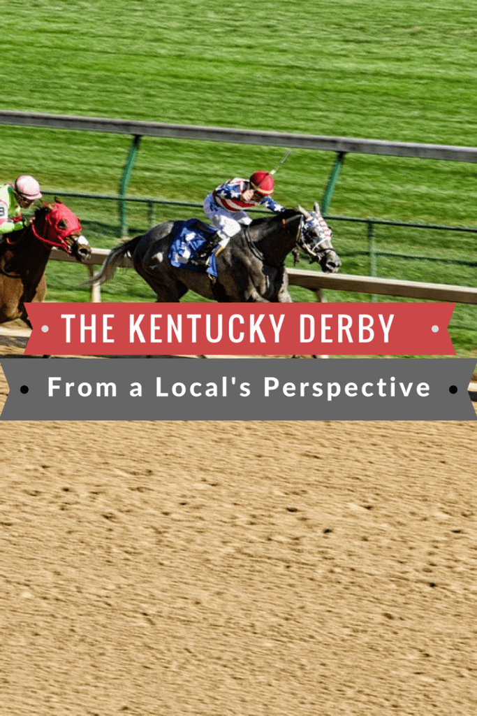 The Kentucky Derby from a Local's Perspective