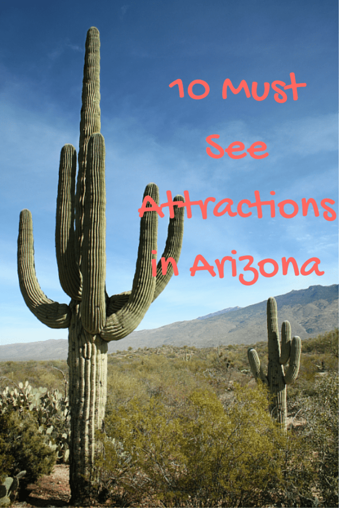 10 Must See Attractions in Arizona Pinnable