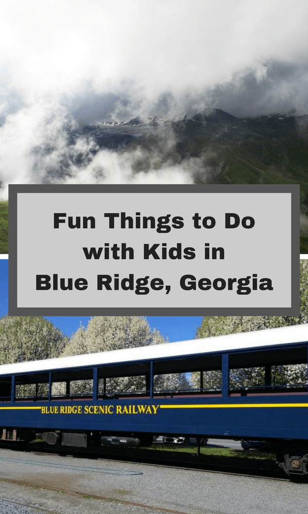 Fun Things to do with Kids in Blue Ridge Georgia