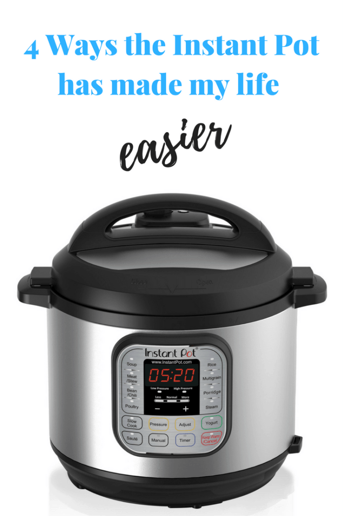 4 Ways the Instant Pot has made my life