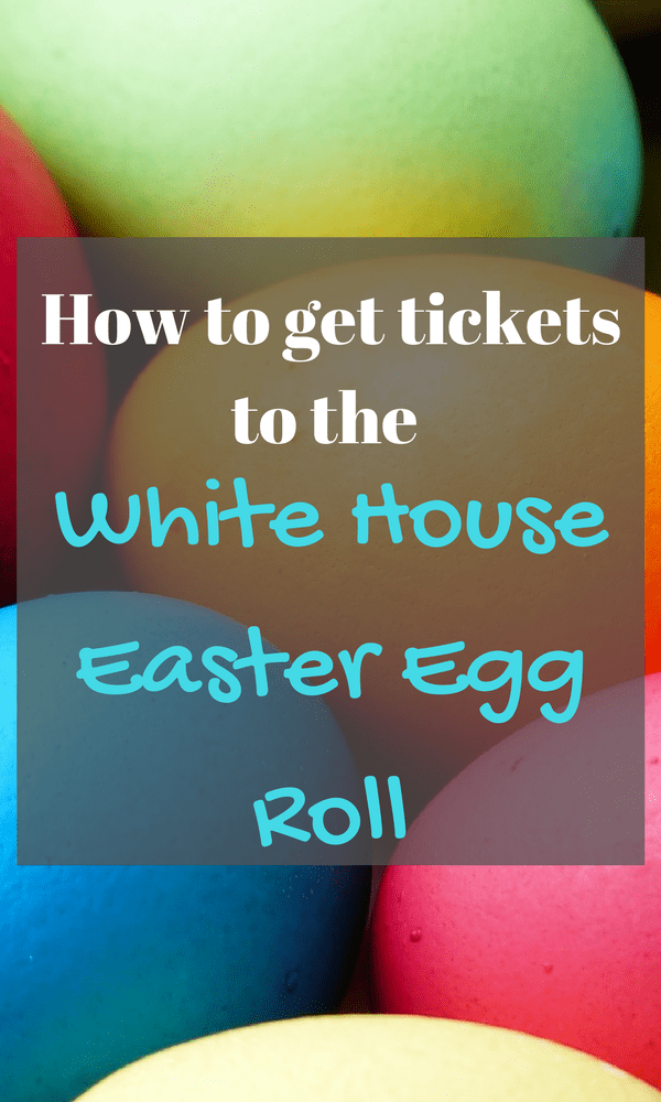 How to get tickets to the White House Easter Egg Roll