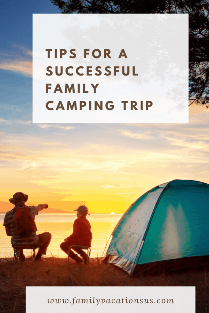 If you are heading out on a family camping trip but not sure where to begin to ensure a successful family camping trip? We have some tried and true tips that are sure to help!