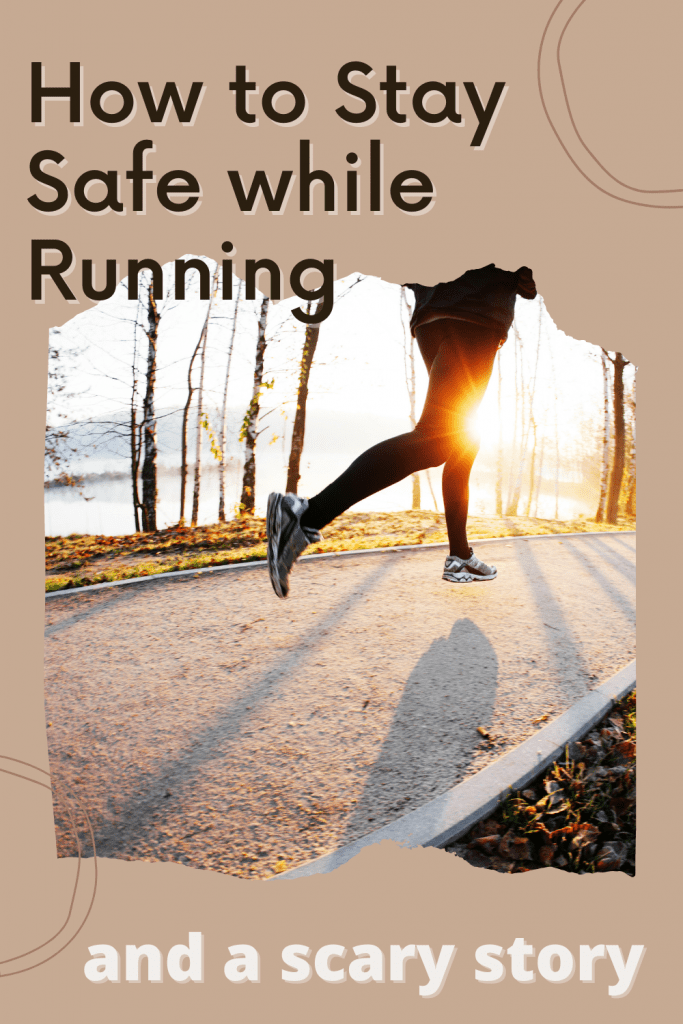 Staying safe while running is incredibly important and could make a difference between life or death. Read about the encounter my son had and my tips for staying safe.
